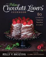 Paleo Chocolate Lovers Cookbook: 75...