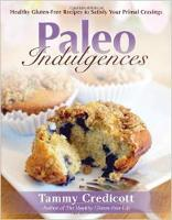 Paleo Indulgences: Healthy ...