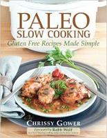 Paleo Slow Cooker: Real Food. Real...