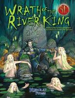 Wrath of the River King for 5th Edition