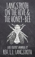 Langstroth on the Hive and the...