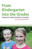 From Kindergarten into the Grades:...