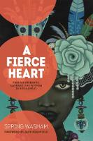 A Fierce Heart: Finding Strength,...