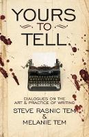 Yours to Tell: Dialogues on the Art &...
