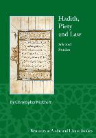 Hadith, Piety, and Law: Selected Studies
