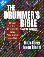 The Drummer's Bible: How to Play ...