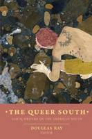 The Queer South: LGBTQ Writers on the...