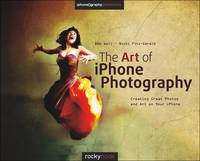 The Art of iPhone Photography:...
