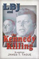 LBJ and the Kennedy Killing: By...