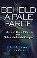 Behold a Pale Farce: Cyberwar, Threat...