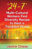'24/7': Multi-Cultural Workers Find...
