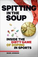 Spitting in the Soup: Inside the ...