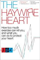 The Haywire Heart: How Too Much...