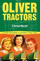 Oliver Tractors: A Chief Engineer's...