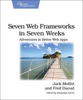 Seven Web Frameworks in Seven Weeks:...