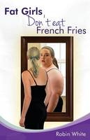 fat girls don't eat french fries