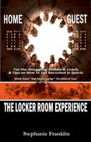 The Locker Room Experience: For the...