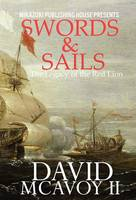 Swords and Sails: The Legacy of the...