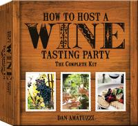 How to Host a Wine Tasting Party: The...