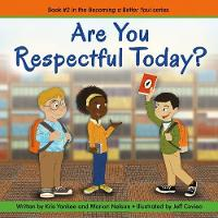 Are You Respectful Today?: Book 2:...