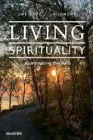 Living Spirituality: Illuminating the...
