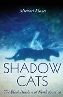 Shadow Cats: The Black Panthers of...