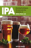 IPA: Brewing Techniques, Recipes & ...