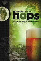 For the Love of Hops: The Practical...
