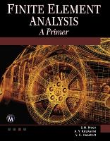 Finite Element Analysis: A Primer