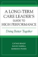A Long-Term Care Leader's Guide to...