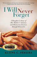 I Will Never Forget: A Daughter's...