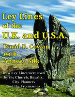 Ley Lines of the U.K. and the U.S.A.:...