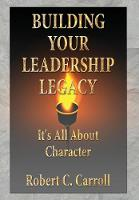 Building Your Leadership Legacy: It's...