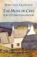 The Moss of Cree: A Scottish Childhood