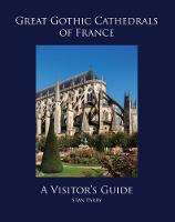 Great Gothic Cathedrals of France: A...