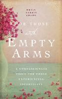 For Those with Empty Arms: A...