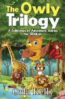The Owly Trilogy: A Collection of...