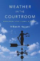 Weather in the Courtroom - Memoirs...