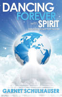 Dancing Forever with Spirit:...
