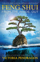 Feng Shui from the Inside Out: It All...
