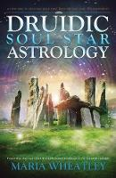 Druidic Soul Star Astrology: A New ...