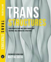 Trans Structures: Fluid Architecture...