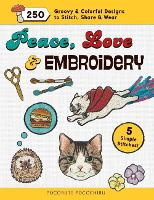 Peace, Love & Embroidery: 250 Groovy ...