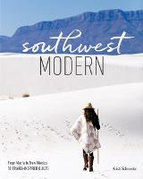 Southwest Modern: From Marfa to New...