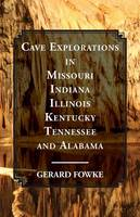 Cave Explorations in Missouri,...