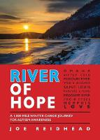 River of Hope: A 1,000 Mile Winter...