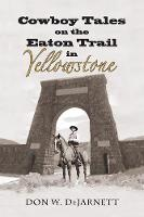 Cowboy Tales on the Eaton Trail in...