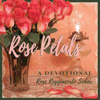Rose Petals: A Devotional