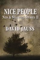 Nice People: New & Selected Stories II