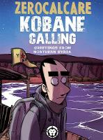 Kobane Calling: Greetings from...